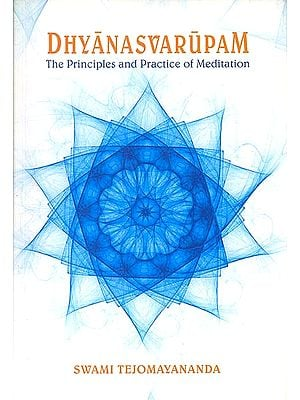 Dhyanasvarupam (The Principles and Practice of Meditation) (Sanskrit Text with Transliteration and English Translation)