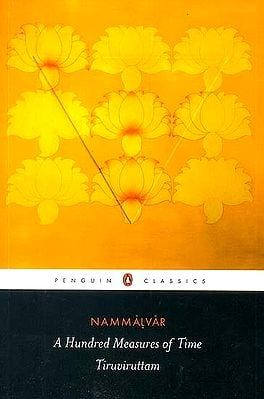 A Hundred Measures of Time: Tiruviruttam by Nammalvar