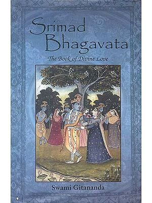 Srimad Bhagavata : The Book of Divine Love (Sanskrit Text with Transliteration and English Translation)
