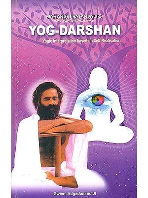 Maharshi Patanjali's : Yog-Darshan (Yogic Interpretation Based on Self-Realisation) (Sanskrit Text with Transliteration and English Translation)