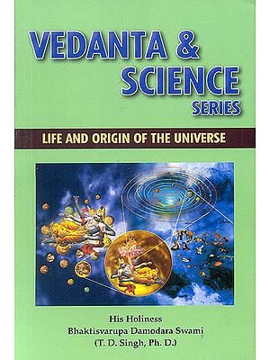 Life and Origin of the Universe (Vedanta & Science Series) (Transliteration Text with English Translation)