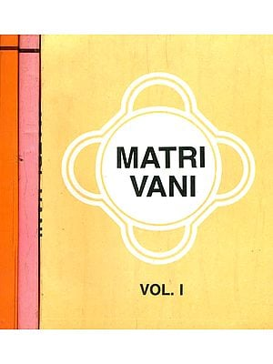 Matri Vani (Set of 3 Volumes) - The Voice of Anandamayi Ma