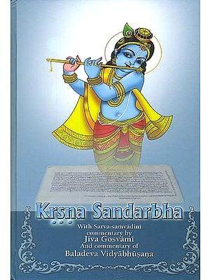 Krsna Sandarbha (With Sarva Samvadini Commentary by Jiva Gosvami and Commentary of Baladeva Vidyabhusana) (Transliteration with English Translation)
