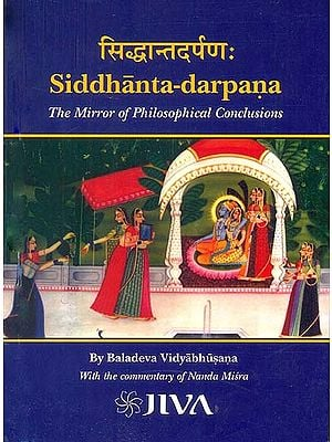 Siddhanta-darpana (The Mirror of Philosophical Conclusions) (Sanskrit Text with Transliteration and English Translation)