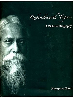 Rabindranath Tagore (A Pictorial Biography)