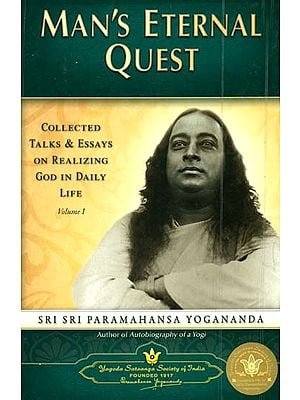 Man's Eternal Quest (Collected Talks & Essays On Realizing God In Daily Life)