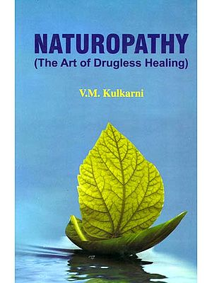 Naturopathy (The Art of Drugless Healing)
