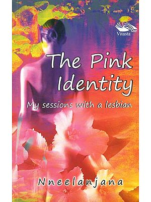 The Pink Identity (My Sessions With A Lesbian)