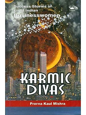 Karmic Divas (Success Stories of Eight Indian Businesswomen)
