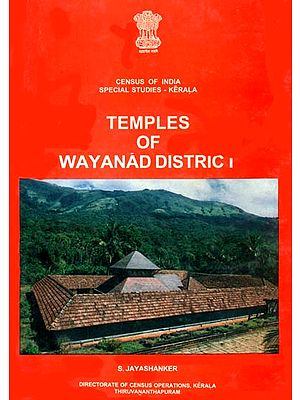 Temples of Wayanad District (Census of India Special Studies - Kerala)