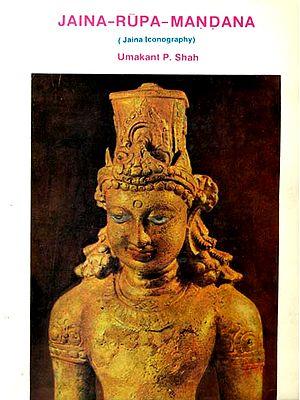 Jaina-Rupa-Mandana (Jaina Iconography)