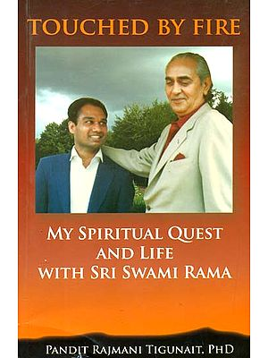 Touched By Fire (My Spiritual Quest and Life With Sri Swami Rama)