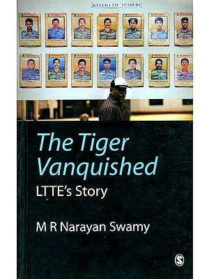 The Tiger Vanquished  (Ltte's Story)