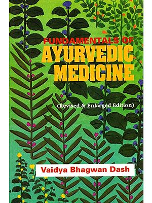 Fundamentals of Ayurvedic Medicine (Revised & Enlarged Edition)