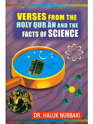 Verses From The Holy Qur'an and The Facts of Science
