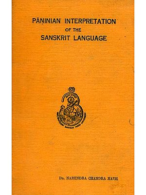 Paninian Interpretation of The Sanskrit Language - With Transliteration (A Rare Book)