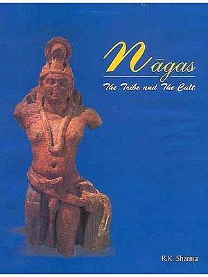 Nagas: The Tribe and The Cult