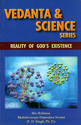 Vedanta and Science Series (Reality of God's Existence)