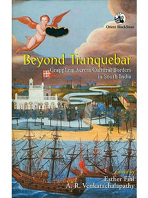 Beyond Tranquebar (Grappling Across Cultural Borders in South India)