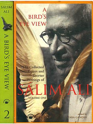 A Bird's Eye View: The Collected Essays and Shorter Writings of Salim Ali (Set of Two Volumes)