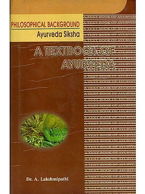 A Textbook of Ayurveda: Philosophical Background  (Volume I -Section II)
