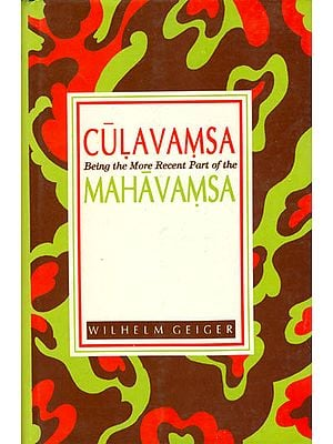 Culavamsa Being the More Recent Part of the Mahavamsa