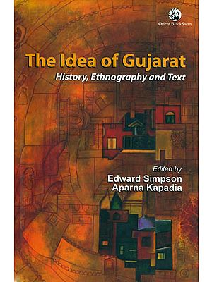 The Idea of Gujarat (History, Ethnography and Text)
