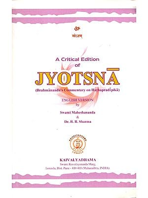 A Critical Edition of Jyotsna (Brahmananda's Commentary on Hathapradipika) (Transliteration with English Translation)