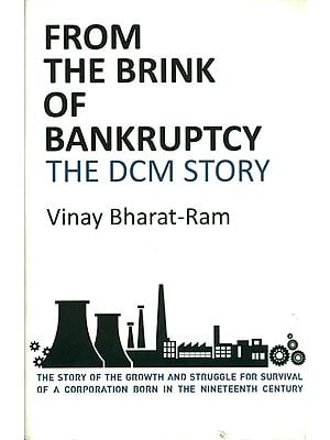 From The Brink of Bankruptcy The DCM Story