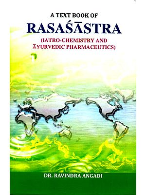 A Text Book of Rasasastra (Iatro-Chemistry and Ayurvedic Pharmaceutics)