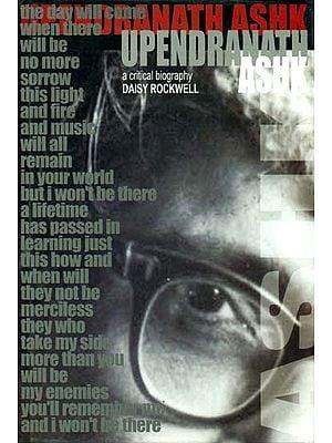 Upendranath Ashk (A Critical Biography)