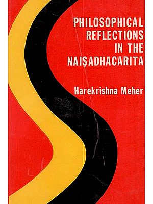 Philosophical Reflections in the Naisadhacarita (An Old Book)
