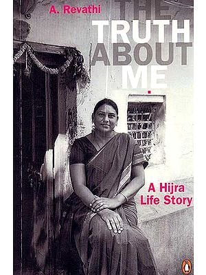 The Truth About Me (A Hijra Life Story)