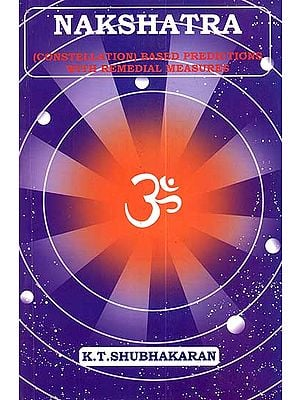 Nakshatra (Constellation) Based Predictions (With Remedial Measures)