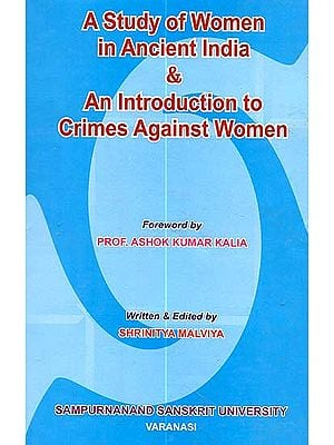 A Study of Women in Ancient India and Introduction to Crimes Against Women