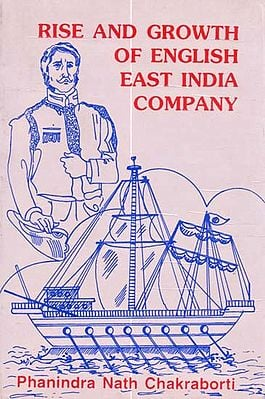 Rise and Growth of English East India Company (A Study of British Mercantile Activities in Mughal India) (An Old and Rare Book)