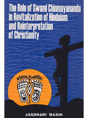The Role of Swami Chinmayananda in Revitalization of Hinduism and Reinterpretation of Christianity (An Old and Rare Book)