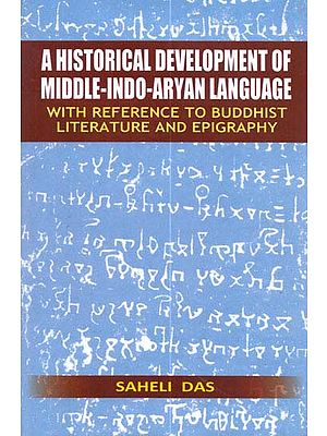 A Historical Development of Middle-Indo-Aryan Language (With Reference to Buddhist Literature and Epigraphy)