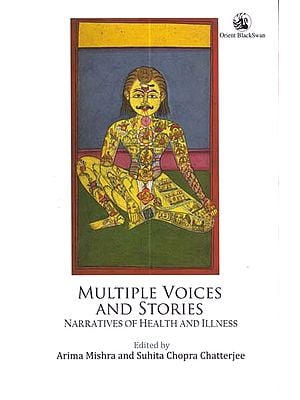 Multiple Voices and Stories (Narratives of Health and Illness)