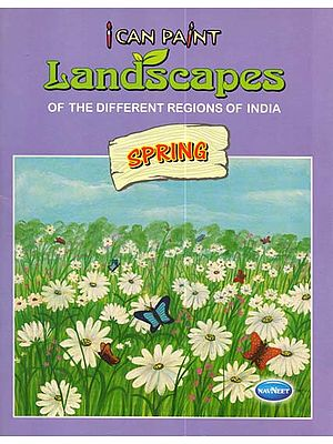 I Can Paint Landscapes of The Different Regions of India (Spring)