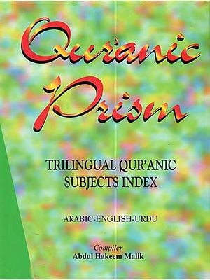 Quranic Prism: Trilingual Quranic Subjects Index (Arabic-English-Urdu)