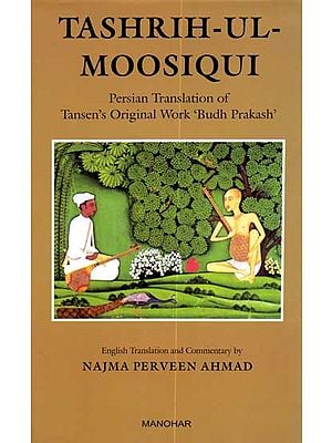 Tashrih-Ul-Moosiqui (Persian Translation of Tansen's Original Work 'Budh Prakash')