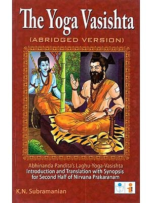 The Yoga Vasishta (Abridged Version)