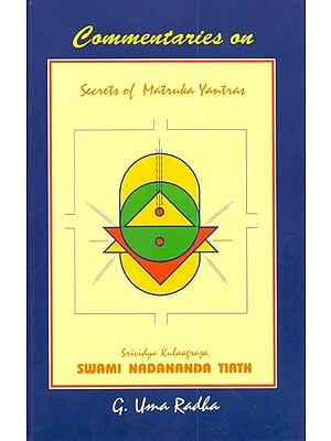 Commentaries on Secrets of Matruka Yantras