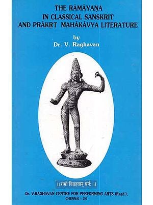 The Ramayana in Classical Sanskrit and Prakrt Mahakavya Literature