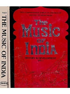 The Music of India: History and Development (Set of 2 Volumes) (A Rare Book)
