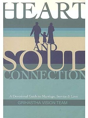 Heart and Soul Connection (A Devotional Guide to Marriage, Service & Love)