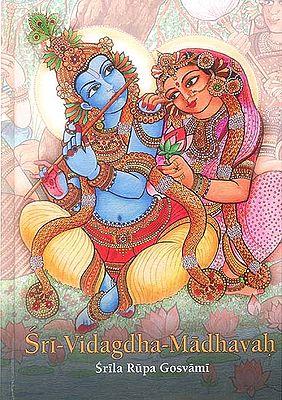 Sri-Vidagdha-Madhavah: With the Commentary of Visvanatha Cakravati (Transliteration with English Translation)