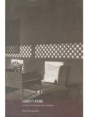 Gandhi's Khadi: A History of Contention and Conciliation