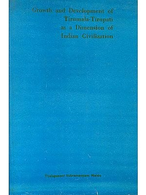 Growth and Development Tirumala-Tirupati as a Dimension of Indian Civilization